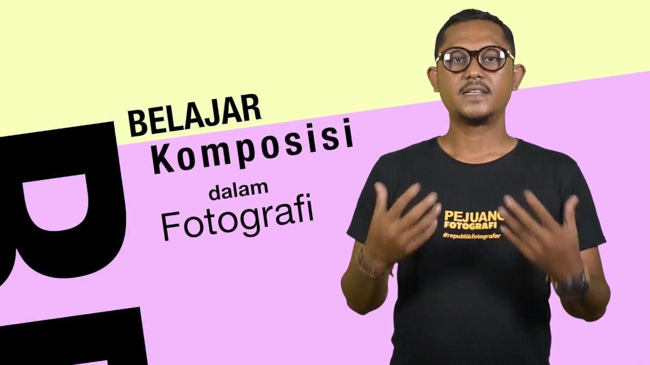 Belajar Komposisi Dalam Fotografi Bersama Noor Eva Republik Fotografer Fotografi Fotografer Belajar