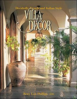 italian decoration   Villa Decor: Decidedly French and Italian Style by Betty Lou Phillips ...