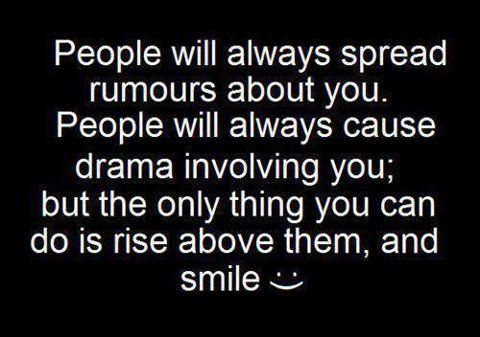 So True Do Hard To Do Quotes About Rumors Rise Above Quotes Quotes