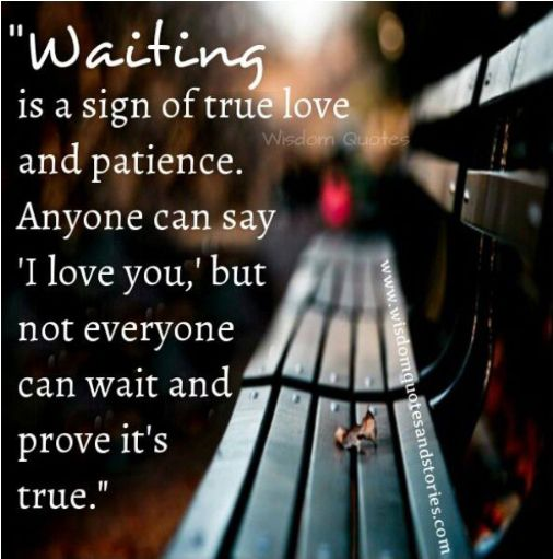 The Waiting Game Signs Of True Love Love Quotes Words