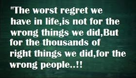 """Like and Share: """"The worst regret we have in life, is not for the wrong things we did, but for the thousands of right things we did, for the..."""