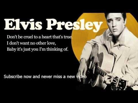 Elvis Presley Don T Be Cruel Lyrics Official Elvis Presley Heartbreak Hotel Elvis Presley Elvis Presley Songs