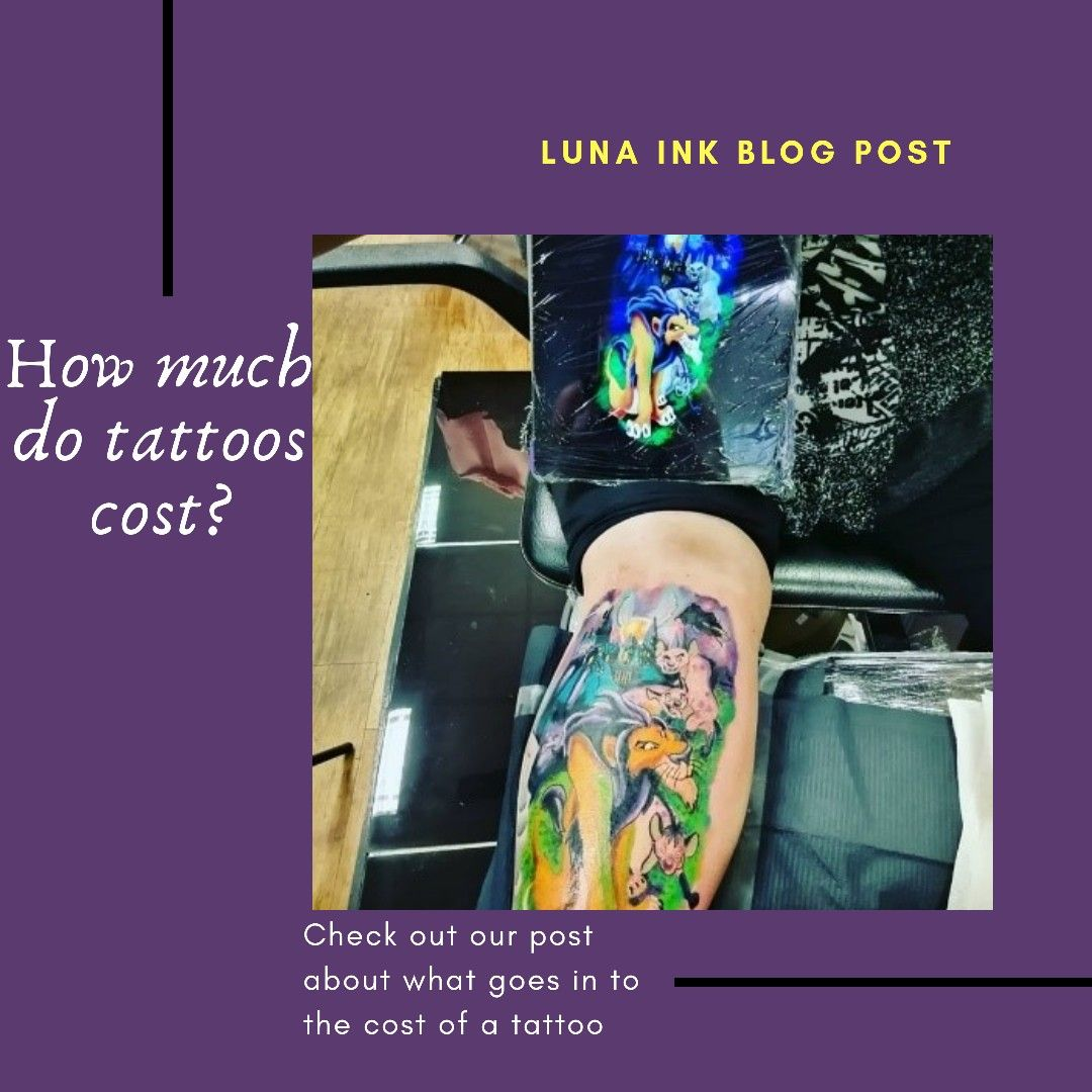Blog post by Luna Ink, giving you an idea of what goes into the cost of a tattoo! #blogpost #tattoos #tattoostudio #tattooblog