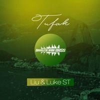 Liu & Luke ST - Tufak [FREE DOWNLOAD] by [ BRAZILIAN BASS