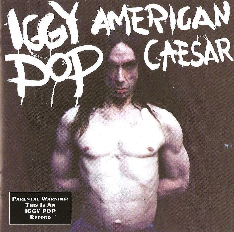 Iggy Pop Album Covers Amazing iggy pop - american caesar | 90s alt rock covers | pinterest