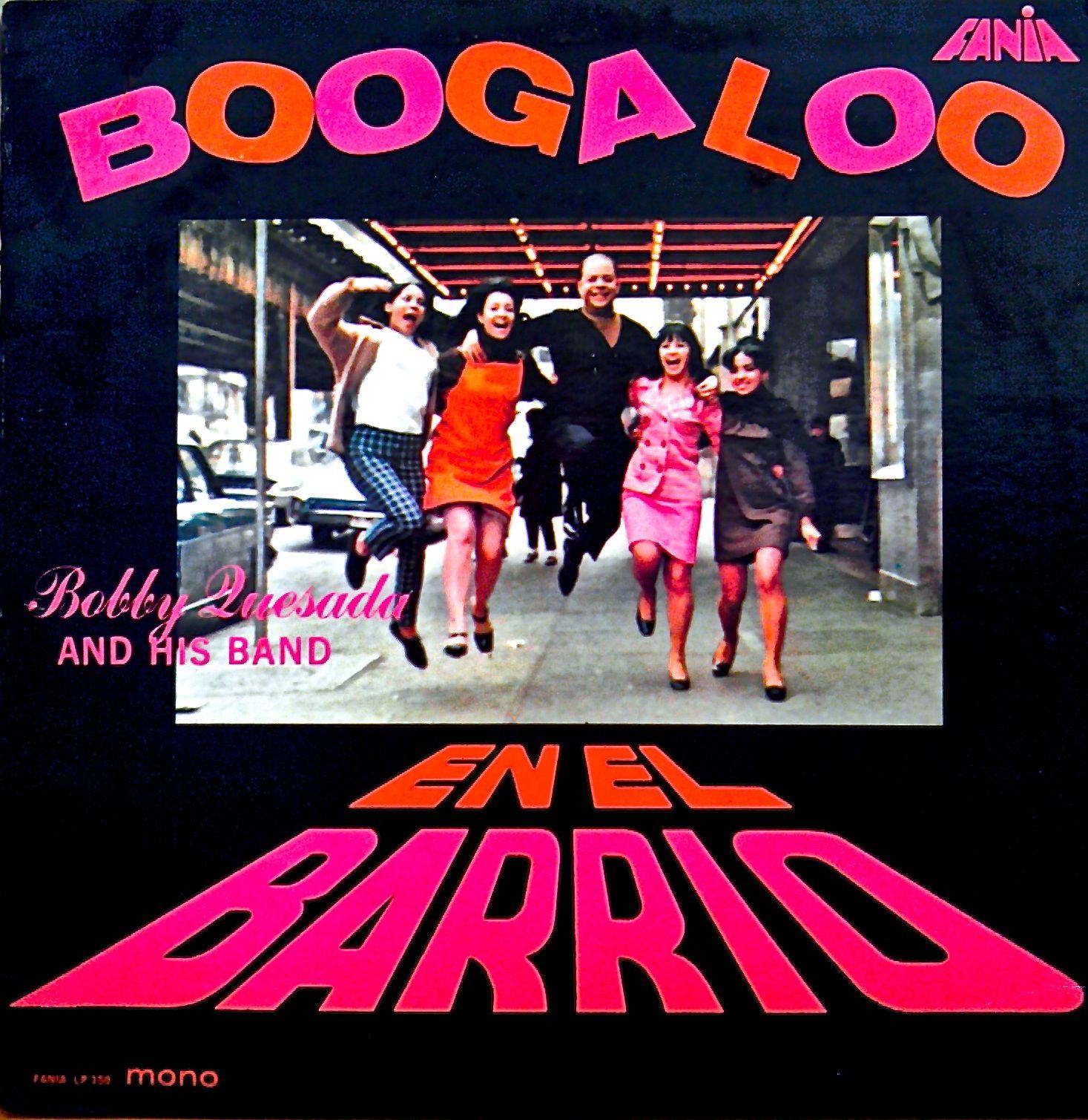 1969 Boogaloo En El Barrio / Bobby Quesada And His Orchestra  (Fania Records Gold Label Mono LP-350)