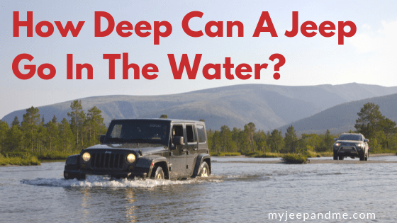 How Deep Can A Jeep Wrangler Go In Water Jeep Jeep Wrangler