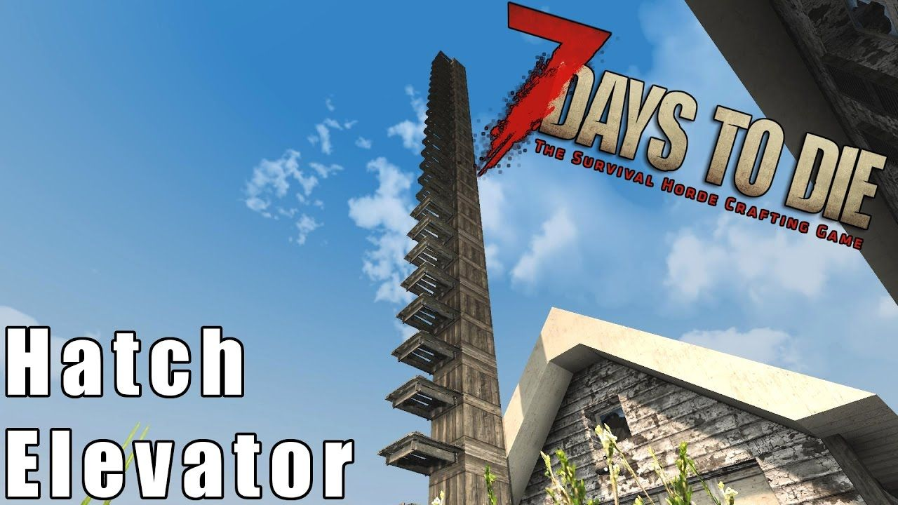 7 Days To Die Elevator Tutorial How To Make A Hatch Elevator