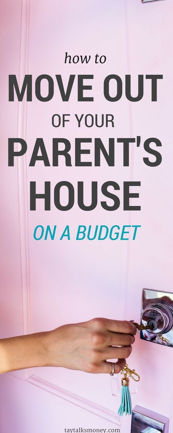 How to Move Out of Your Parent's House on a Budget — TayTalksMoney