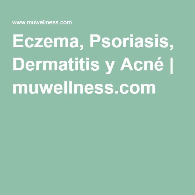 Eczema, Psoriasis, Dermatitis y Acné | muwellness.com