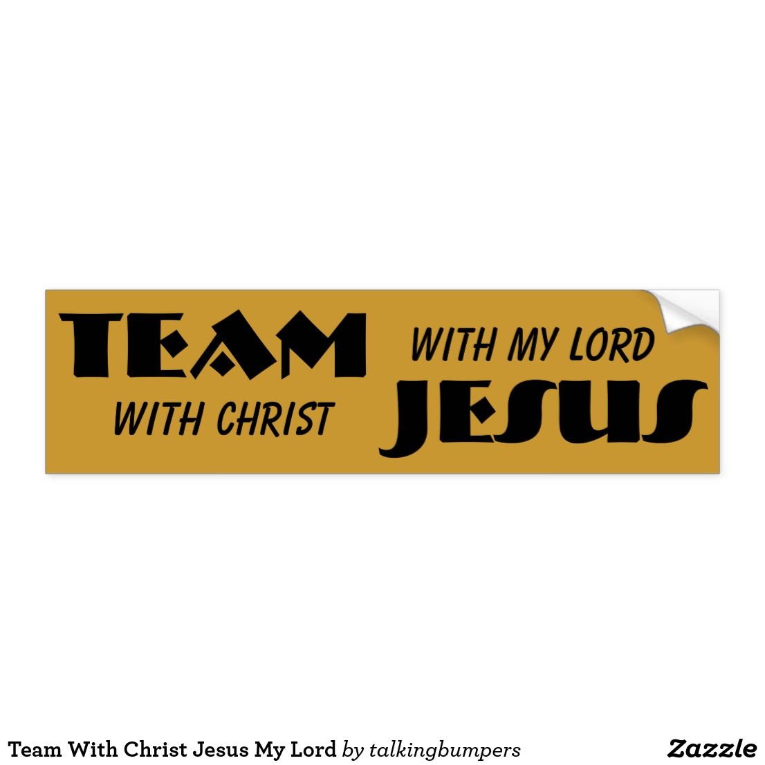 Team with christ jesus my lord bumper sticker get on the right team show your love for our savior
