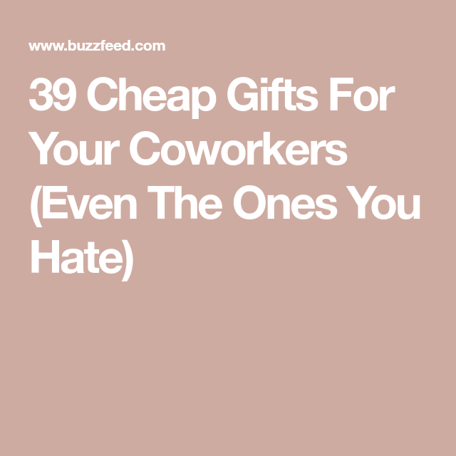 39 Cheap Gifts For Your Coworkers (Even The Ones You Hate)