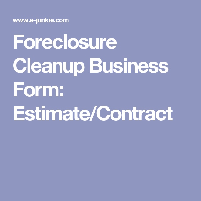 Foreclosure Cleanup Business Form EstimateContract  Business