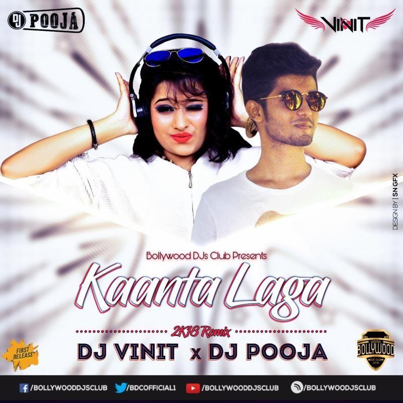 Kaanta Laga 2k18 Remix Dj Vinit X Dj Pooja Download Http Bit Ly 2gbvqwe Dj Remix Dj Mp3 Song