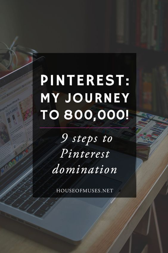 PINTEREST: My Journey to 800,000! 9 steps to Pinterest Domination. In just two months we've grown our blog viewership by almost 350%. We did it with Pinterest. Find out how.