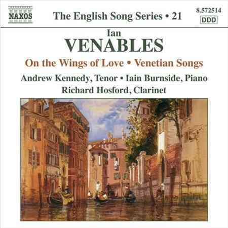 Ian Venables - Venables: English Song Series Vol 21 On The Wings of Love, Love's Voice