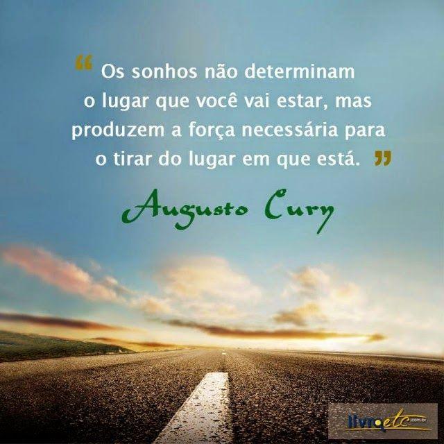 Resultado De Imagem Para Augusto Cury Frases De Motivação Reflexão 8