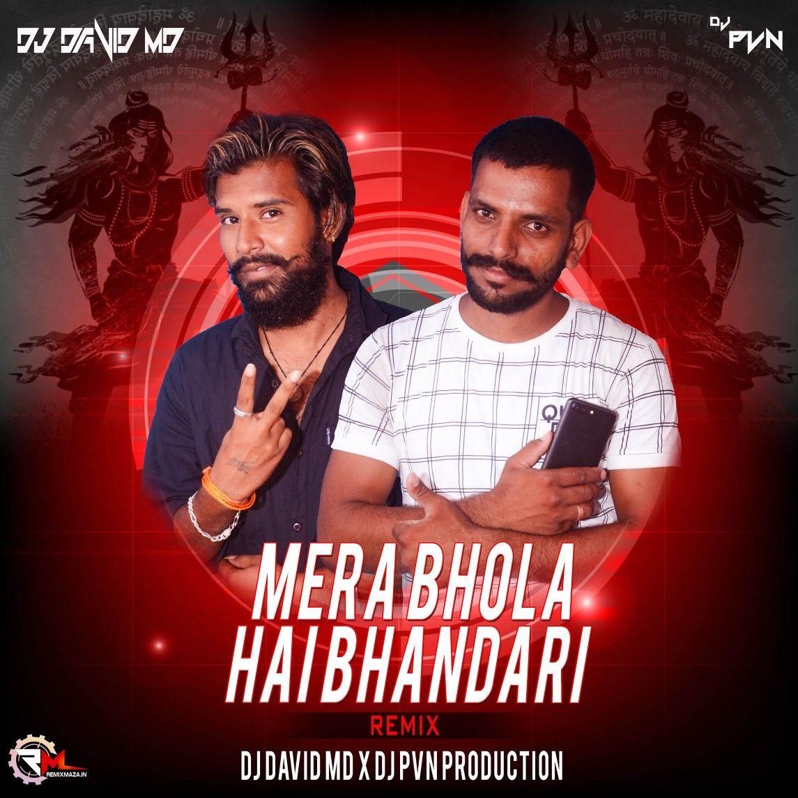 Mera Bhola Hai Bhandari Remix Dj David Md X Dj Pvn Production Download Https Bit Ly 2sbnson Follow Https Www Instagram Com Remixmaza Mera