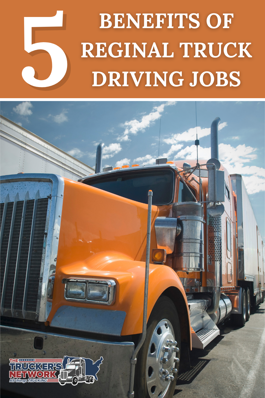 5 Benefits Of Reginal Truck Driving Jobs Truck Driving Jobs Driving Jobs Trucks