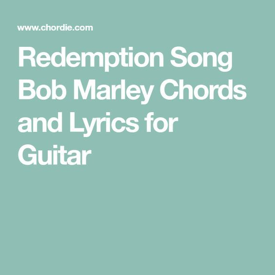 Redemption Song Bob Marley Chords and Lyrics for Guitar | Musical ...