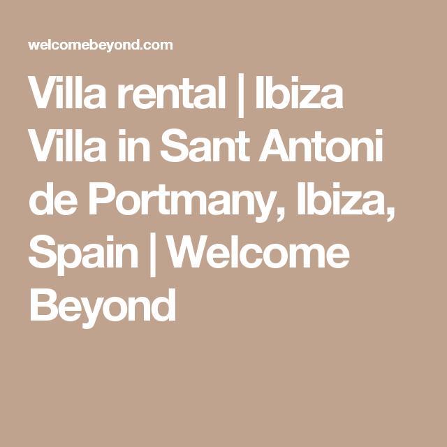 Villa rental | Ibiza Villa in Sant Antoni de Portmany, Ibiza, Spain | Welcome Beyond