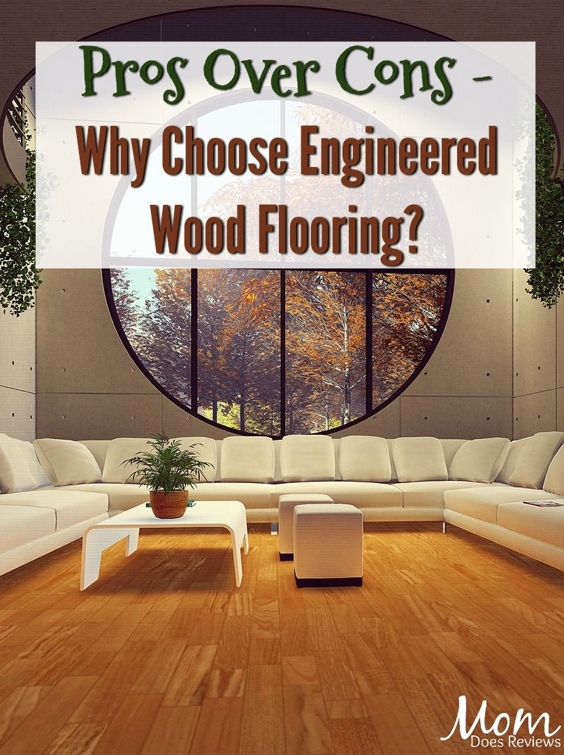 Pros Over Cons Why Choose Engineered Wood Flooring