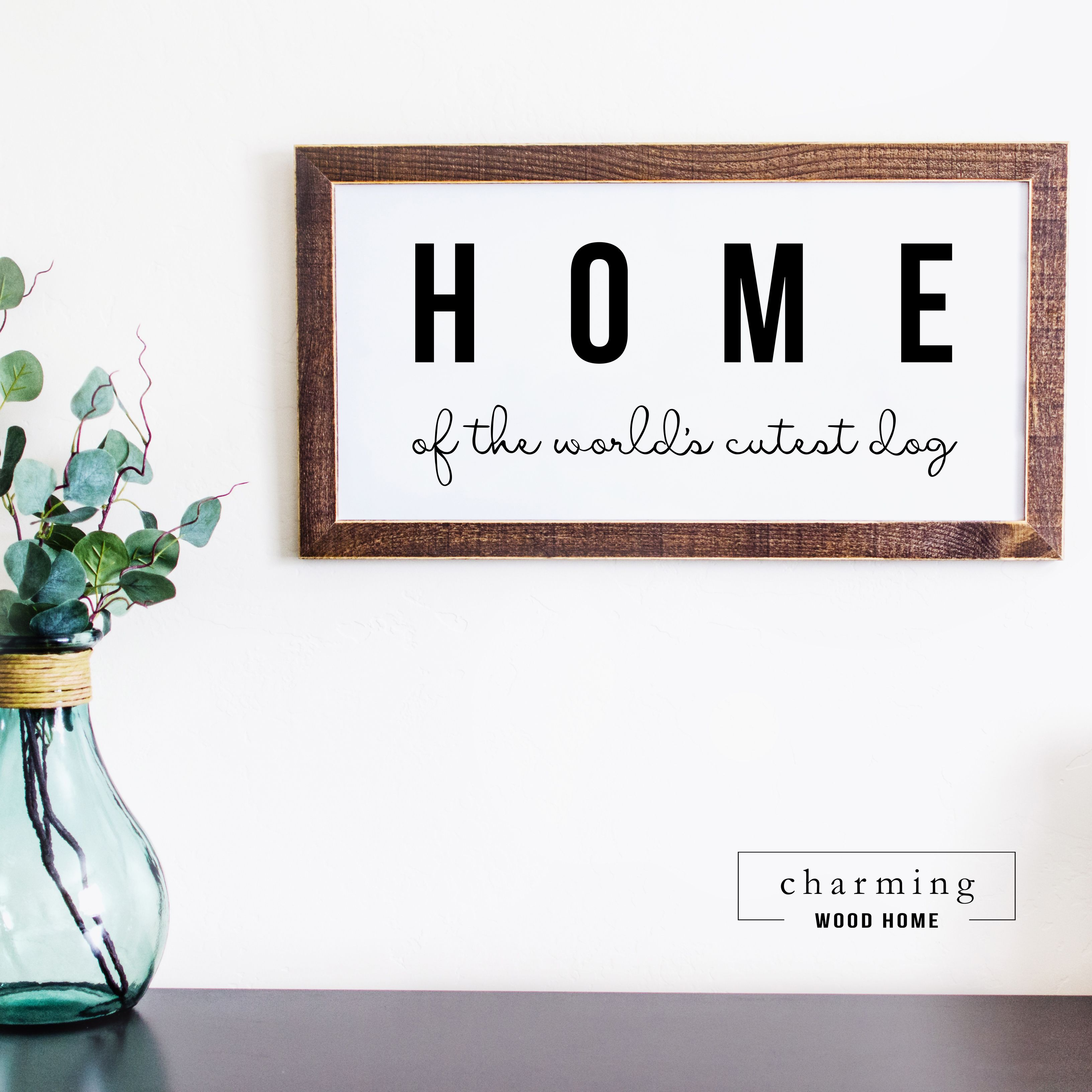Home Of The World's Cutest Dog Wood Framed Printed Sign