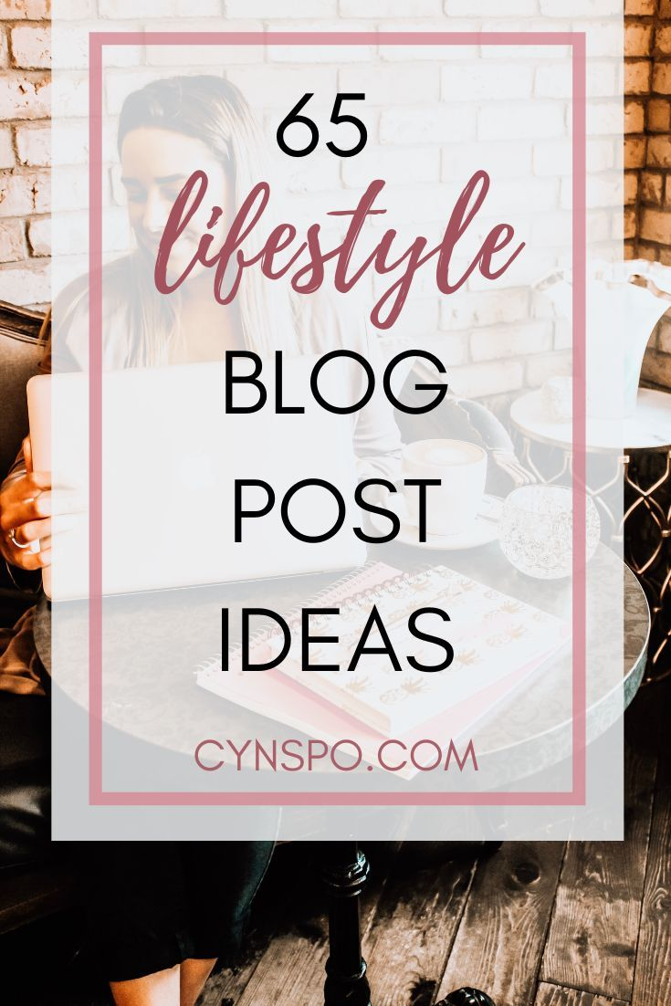 65 lifestyle blog post ideas for when you're really stuck. This list is to inspire you to create lifestyle blog posts when you can't think of anything. Check out the helpful tips and ideas for lifestyle bloggers. #lifestylebloggers #lifestyleblog #blogpostideas #blogtips #bloghelp #blogging