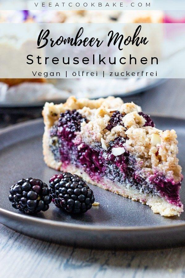Veganer Brombeer Mohn Streuselkuchen - Ve Eat Cook Bake