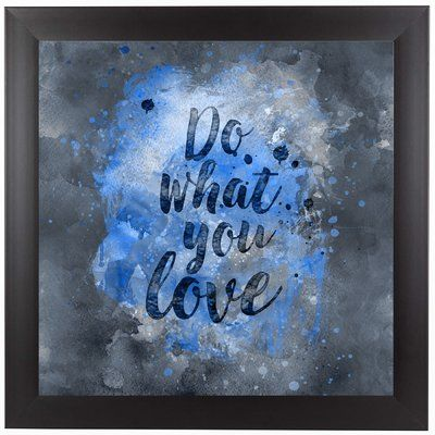 "East Urban Home 'Do What You Love II' Framed Textual Art Size: 13.5"" H x 13.5"" W x 1"" D"