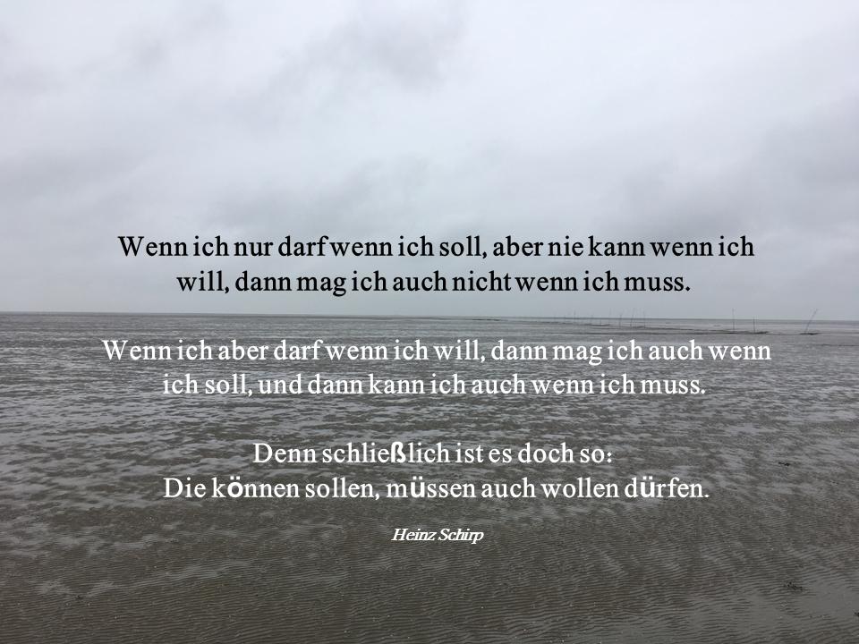 Zitat: Heinz Schirp Wenn ich nur darf wenn ich soll, aber