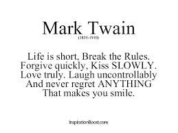 mark twain quotes - Google Search Life is short, Break the Rules