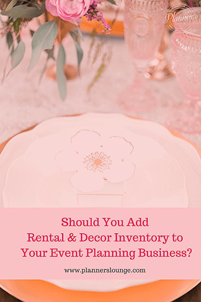 Photo of 5 Things to Consider Before Adding Decor & Rentals to Your Planning Business