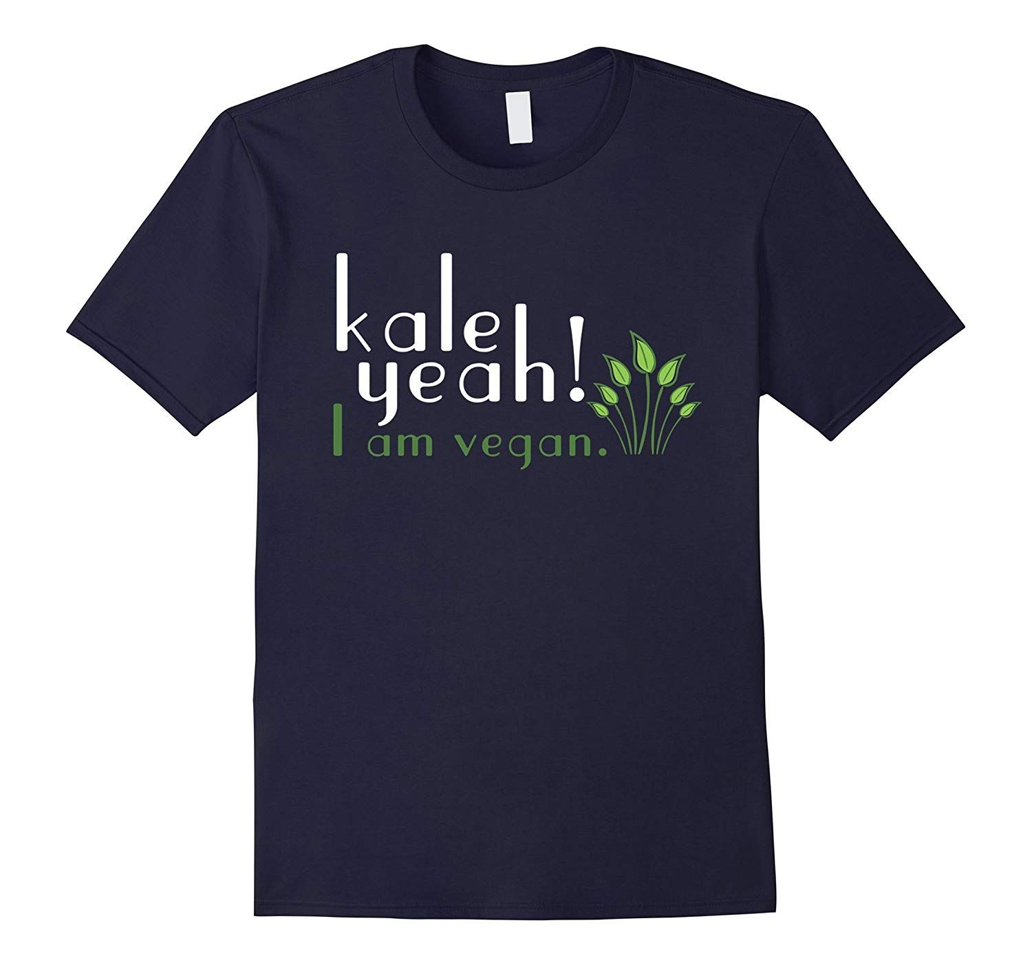Funny vegan quotes T-shirt – Kale Yeah I am Vegan #veganquotes