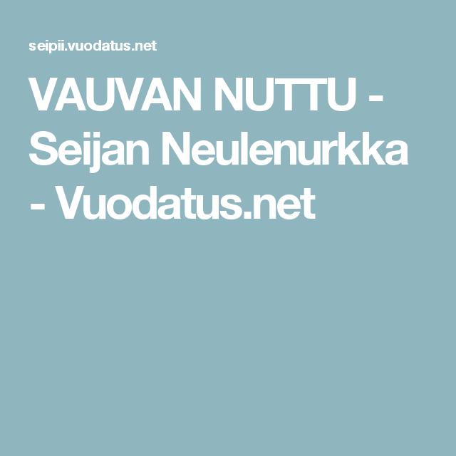 VAUVAN  NUTTU - Seijan Neulenurkka - Vuodatus.net