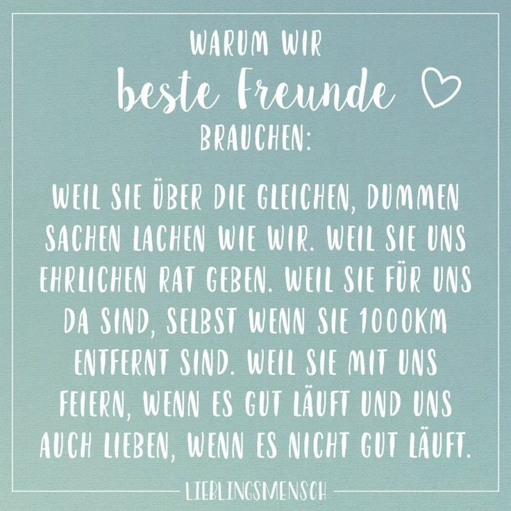Why We Need Best Friends: Because they have the same stupid things as us. Because they give us honest advice. Because they are there for us, even if they are 1000km away. Because they celebrate with us, when things are going well and we love each other, when things are not going well -
