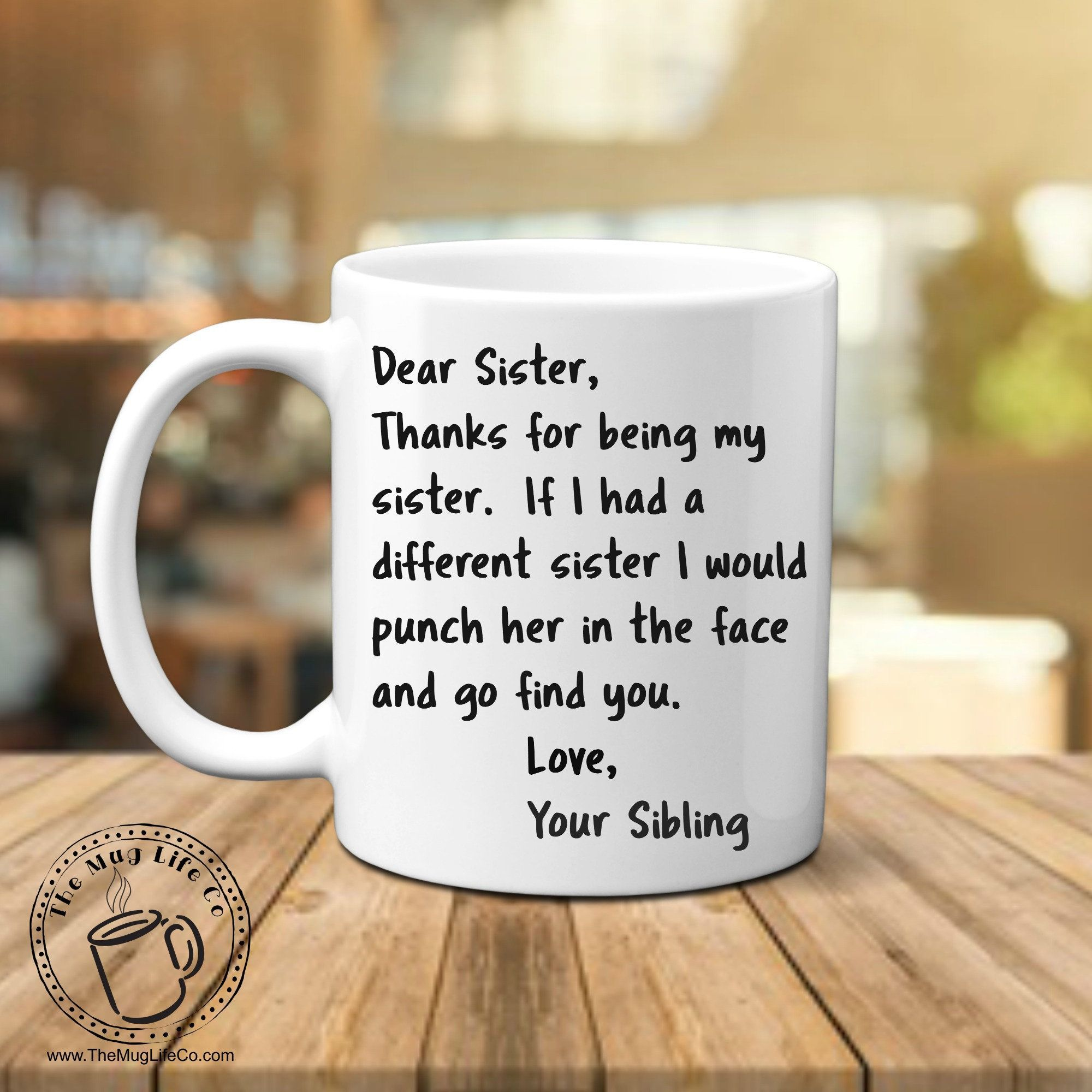 Sister Mug Thanks for Being My Sister Gifts For Women Mugs For Sister Coffee Mug Face Punch Mug Inappropriate Mug Birthday #giftsforsister