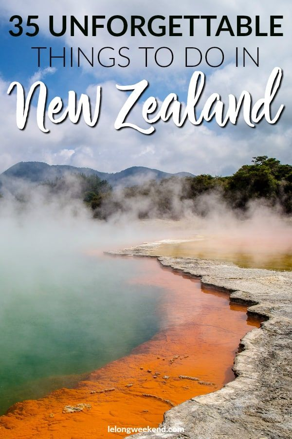 35 Unforgettable Things to do in New Zealand - The Ultimate Bucket List!