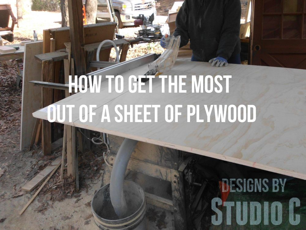 How To Get The Most Out Of A Sheet Of Plywood With Little Waste Beginner Woodworking Projects Diy Furniture Projects Diy Furniture Plans