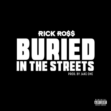"Listen To Rick Ross' Latest Track ""Buried In The Streets"""