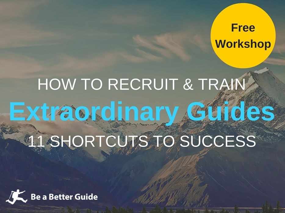 We're kicking off 2017 with one of our most popular workshops: How to Recruit and Train Extraordinary Guides. Multiple dates for tour business owners!