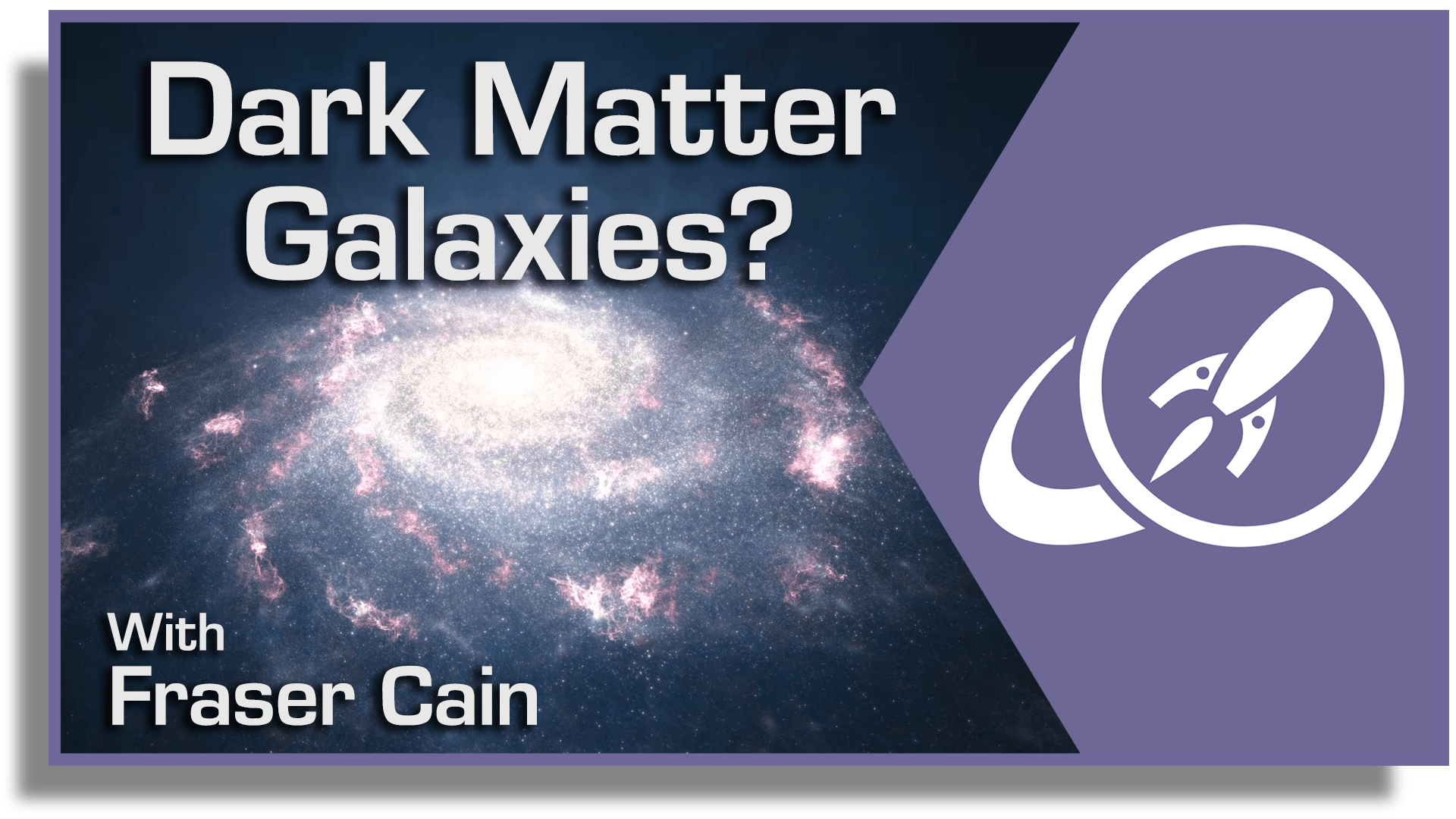 We Know There S Dark Matter And There Are Galaxies But