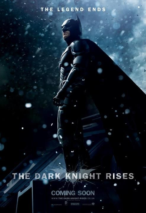 The Dark Knight Rises Poster Coming Soon The Legend Ends The