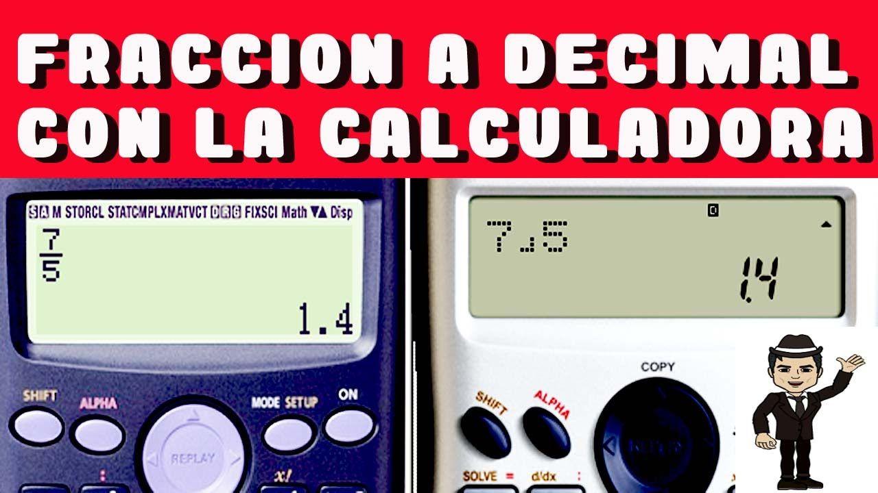 Fraccion a decimal con Calculadora (Fraccion Impropia)   matematica ...