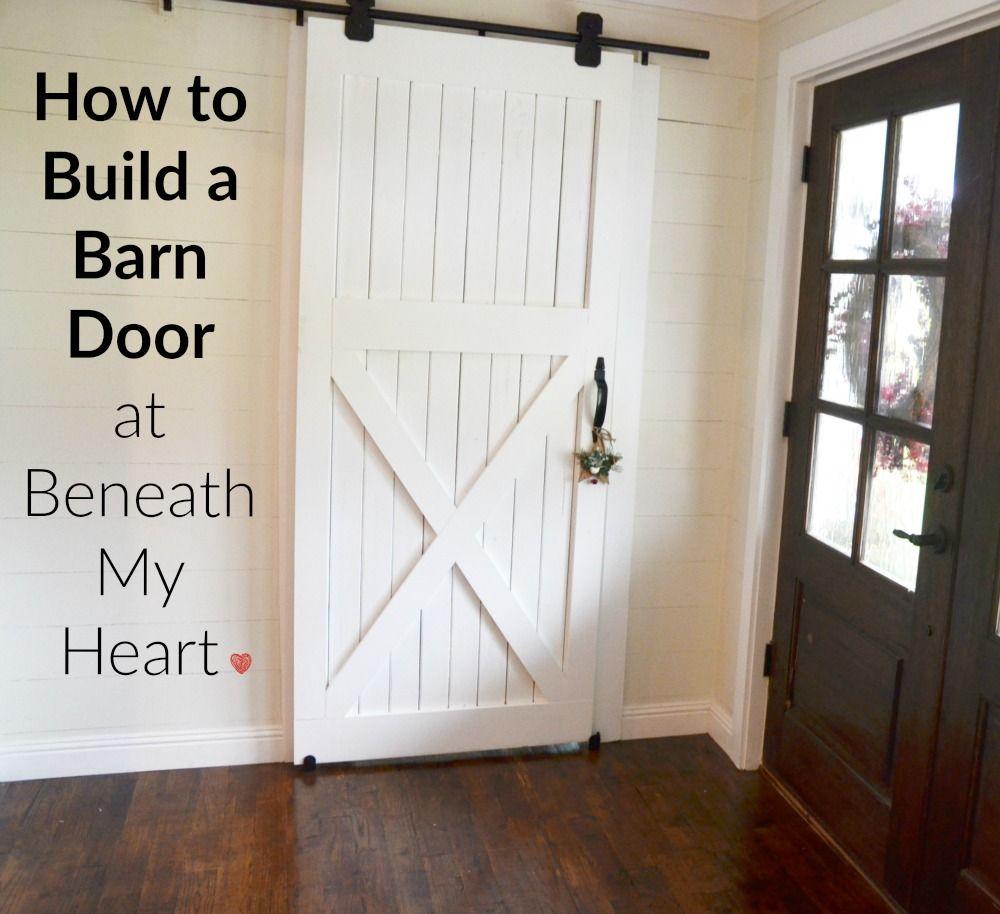 How To Build A Barn Door Beneath My Heart Barn Door Barn Doors Sliding Interior Barn Doors