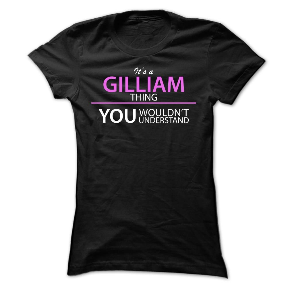 [Top tshirt name origin] Its A Gilliam Thing  Discount 20%  If youre A Gilliam then this shirt is for you!If Youre A Gilliam You Understand  Everyone else has no idea  These make great gifts for other family members  Tshirt Guys Lady Hodie  TAG YOUR FRIEND SHARE and Get Discount Today Order now before we SELL OUT  Camping a bash thing you wouldnt understand tshirt hoodie hoodies year name birthday a gilliam thing