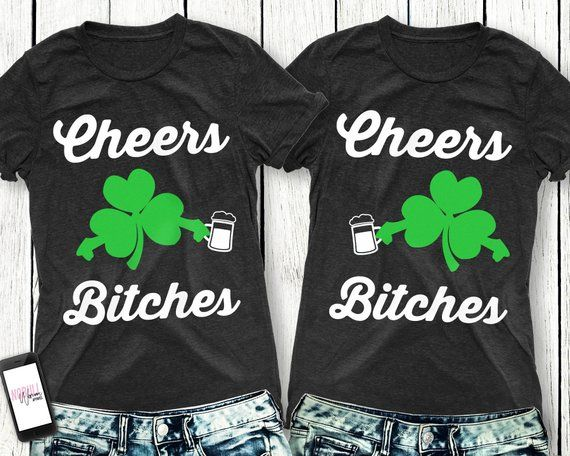 f7abf1741 CHEERS BITCHES St. Patrick s Day Women s Shirt Tee Pick Color ...