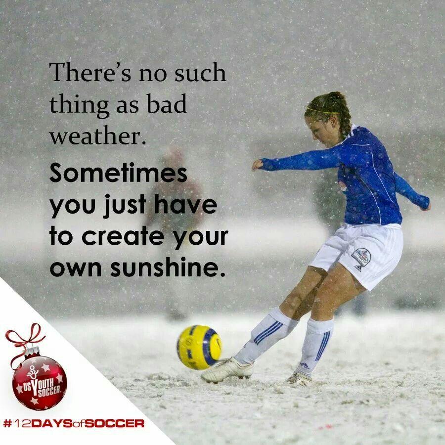 Rain, sleet or snow...the game's still on Soccer