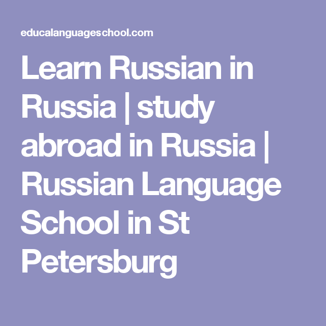 Learn Russian in Russia | study abroad in Russia | Russian Language School in St Petersburg