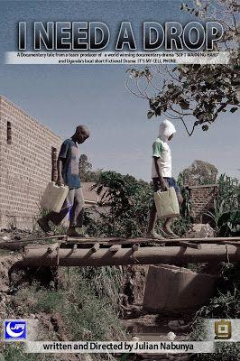 I Need A Drop /Ugandan Documentary Drama : Threats  to black list I Need A Drop in Uganda .